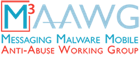 M3AAWG - Messaging Malware Mobile Anti-Abuse Working Group